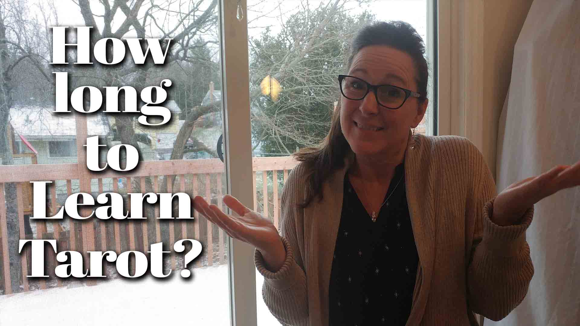 how long does it take to learn tarot